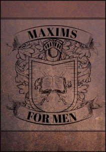 Maxims For Men